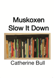 Muskoxen Slow It Down by Catherine Bull (cover)