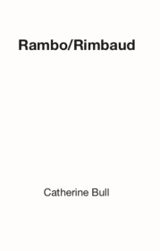 Rambo/Rimbaud by Catherine Bull (cover)