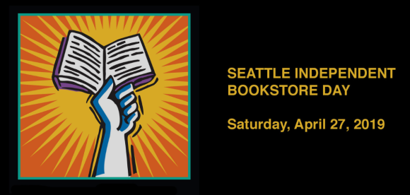 Seattle Independent Bookstore Day, Saturday April 27, 2019